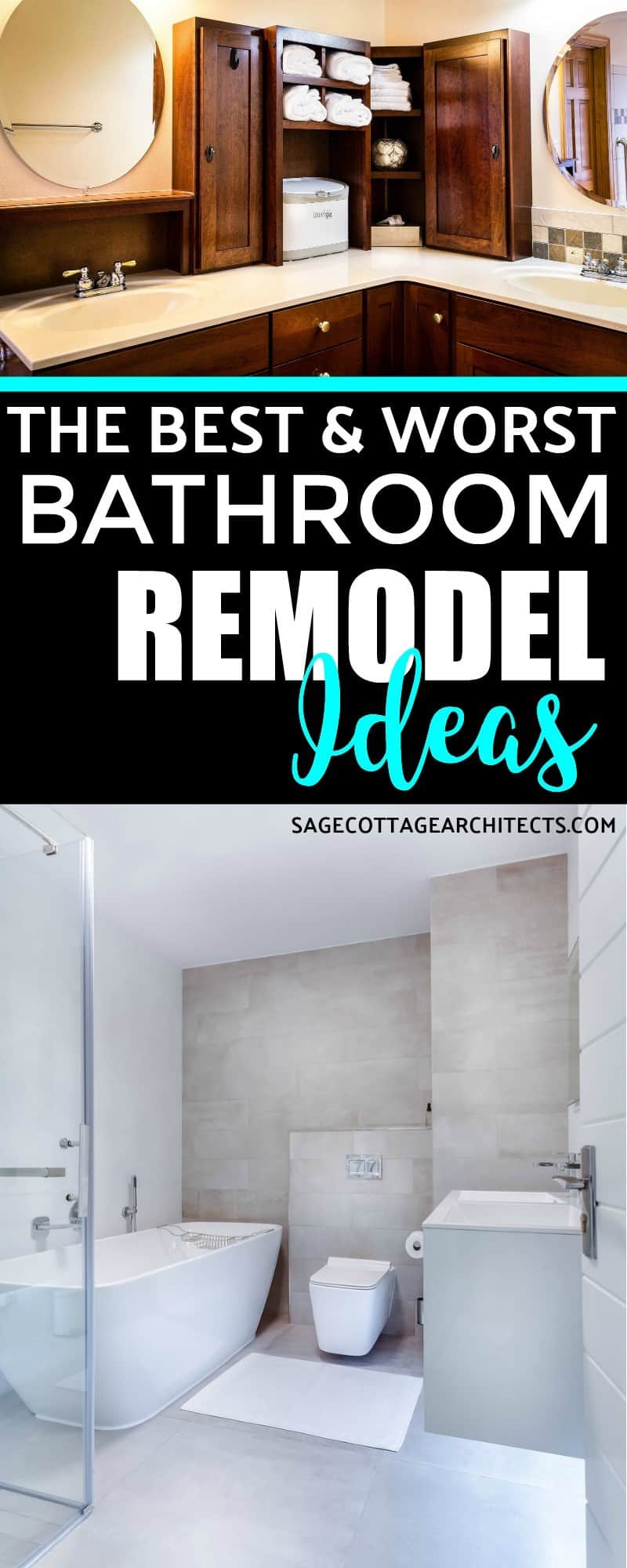 "Photo collage with the text ""The Best & Worst Bathroom Remodel Ideas"" written on it"