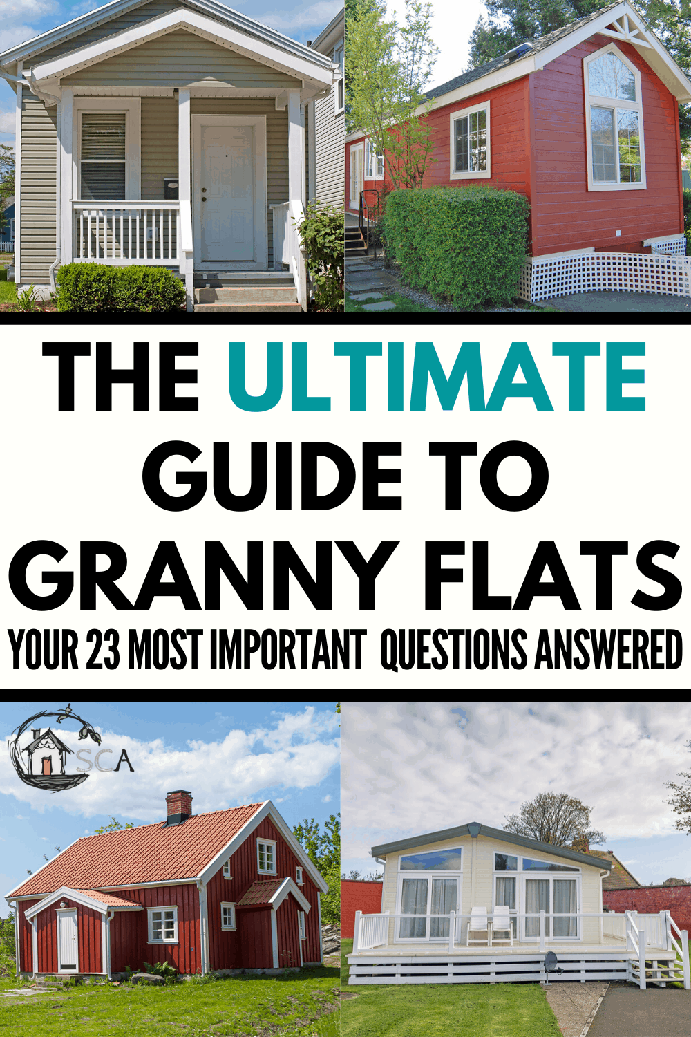 photo collage of four small houses with text reading the ultimate guide to granny flats