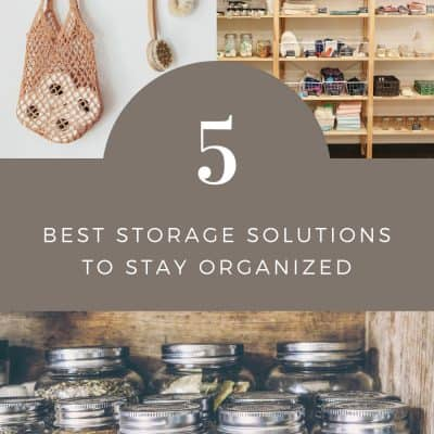 5 Best Storage Solutions to Stay Organized